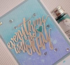 everything will be okay Card - Blended Distress Inks