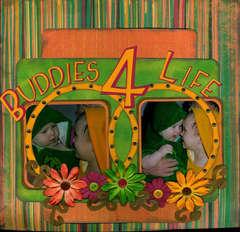 Buddies 4 life