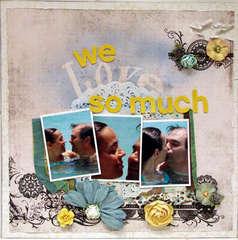 WE LOVE SO MUCH