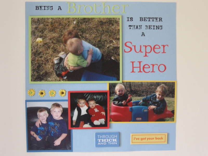 Being a Brother is better than being a Super Hero
