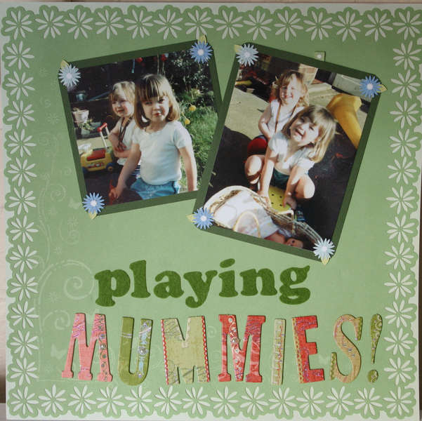 Playing Mummies!