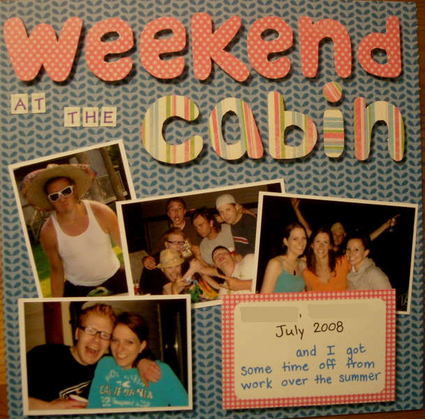 Weekend at the Cabin #1