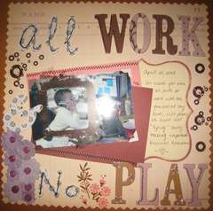All Work & No Play