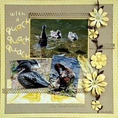 with a quack quack quack
