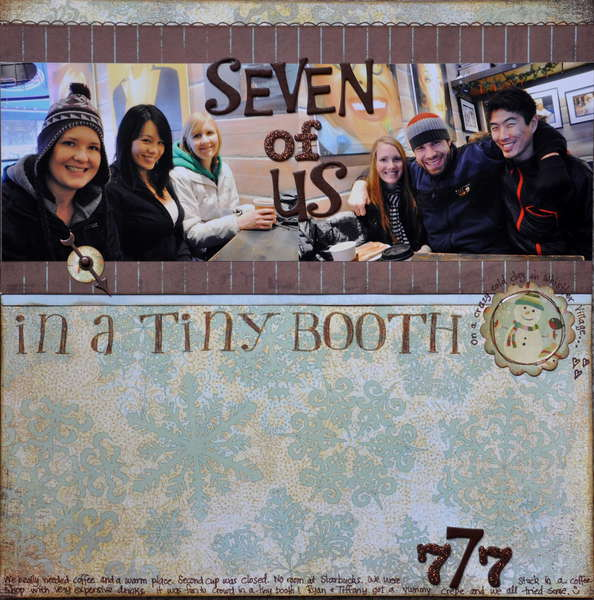 Seven of us in a tiny booth