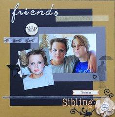 Friends...Siblings