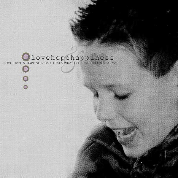 0008 - love, hope & happiness