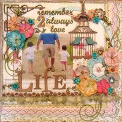 Remember 2 Always Love Life