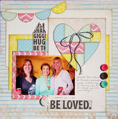 Be Loved *Scraptastic Kits*