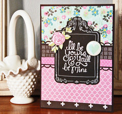 I'll Be Yours Card *American Crafts*