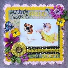 Everybody Needs a Friend & a Scratch!