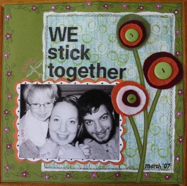 We stick together