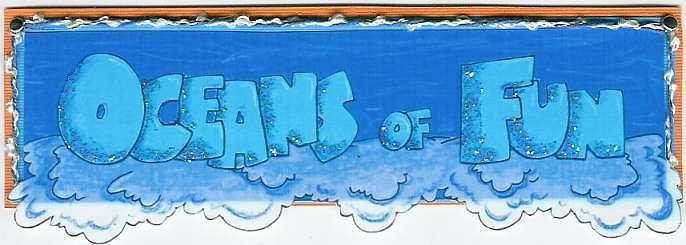 Oceans of Fun Part 1