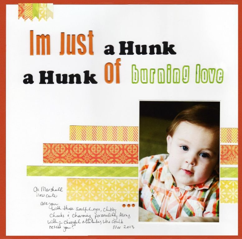 I'm just a Hunk a Hunk of Burning Love
