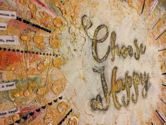 Choose Happy mixed media art