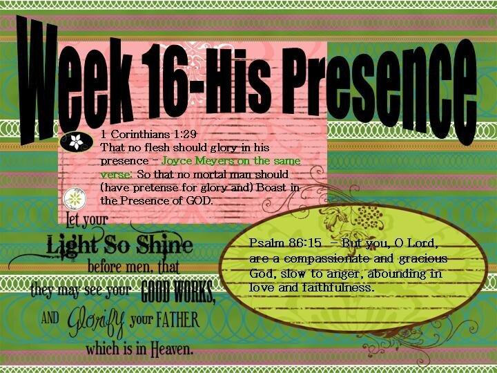 Week 16- His Presence
