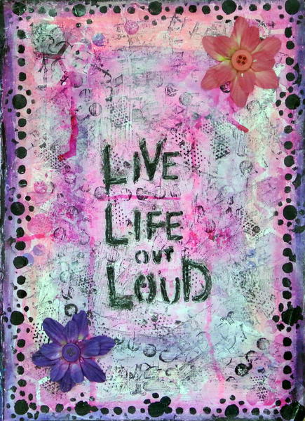 Live life out loud