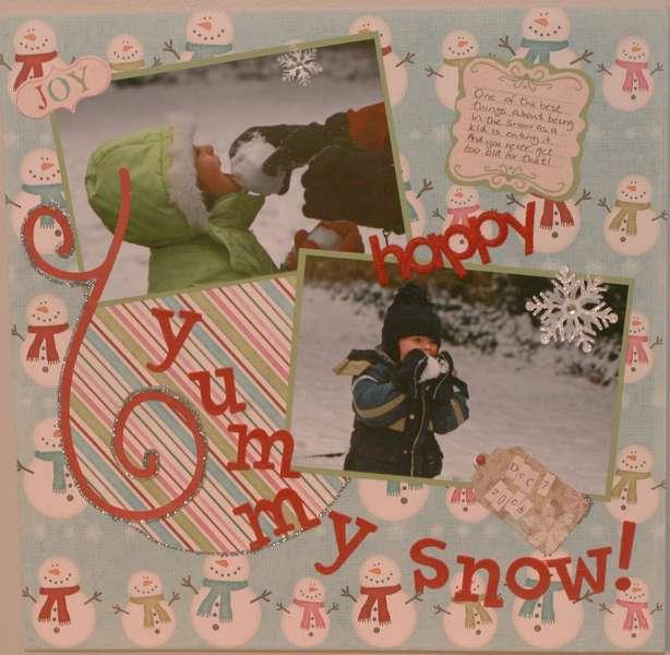 yummy snow!