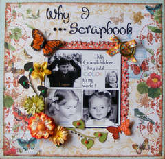 """""""Why I Scrapbook - My Grandchildren.  They add Color to  my world"""""""