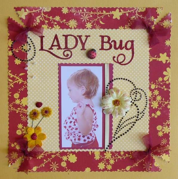 """""""Lady Bug"""""""
