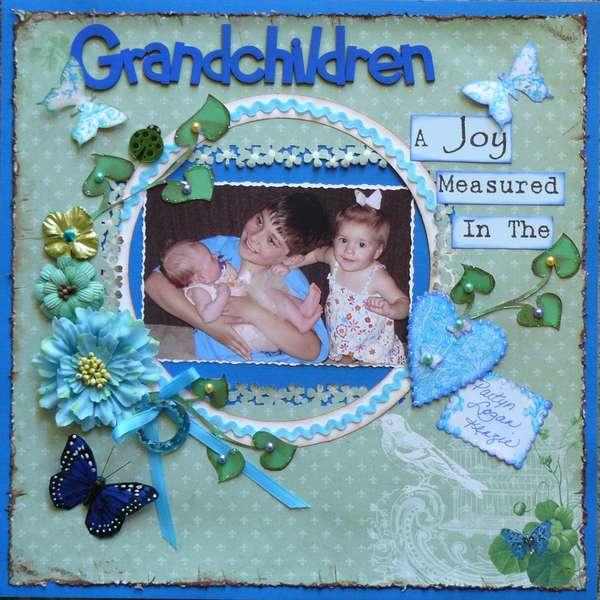 """Grandchildren - A Joy Measured In The Heart"""