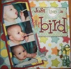 Just Like a Baby Bird