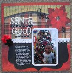 Santa I've been really good seriously...