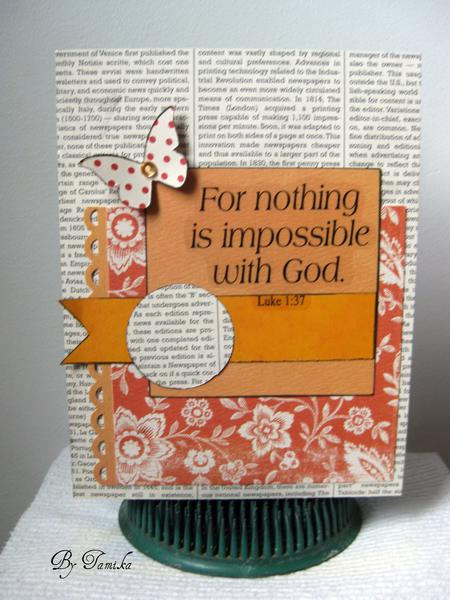 For nothing is impossible with God,