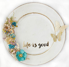 Life is good. Altered charger plate