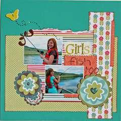 Girls Fish Too (Serendipity Scrapbooks Sept. kit)