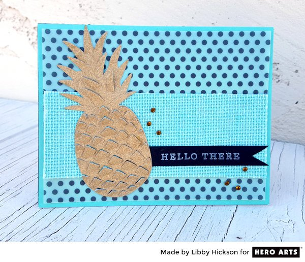 Glitter Pineapple by Libby Hickson for Hero Arts