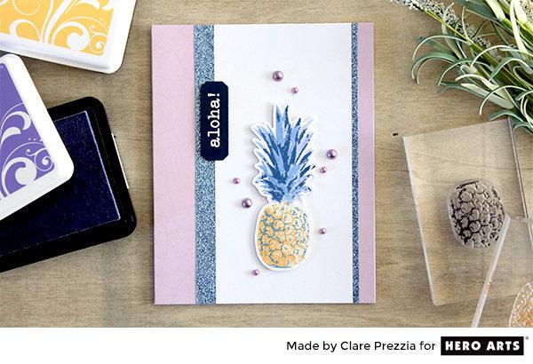 Pineapple Palooza with Hero Arts Designers