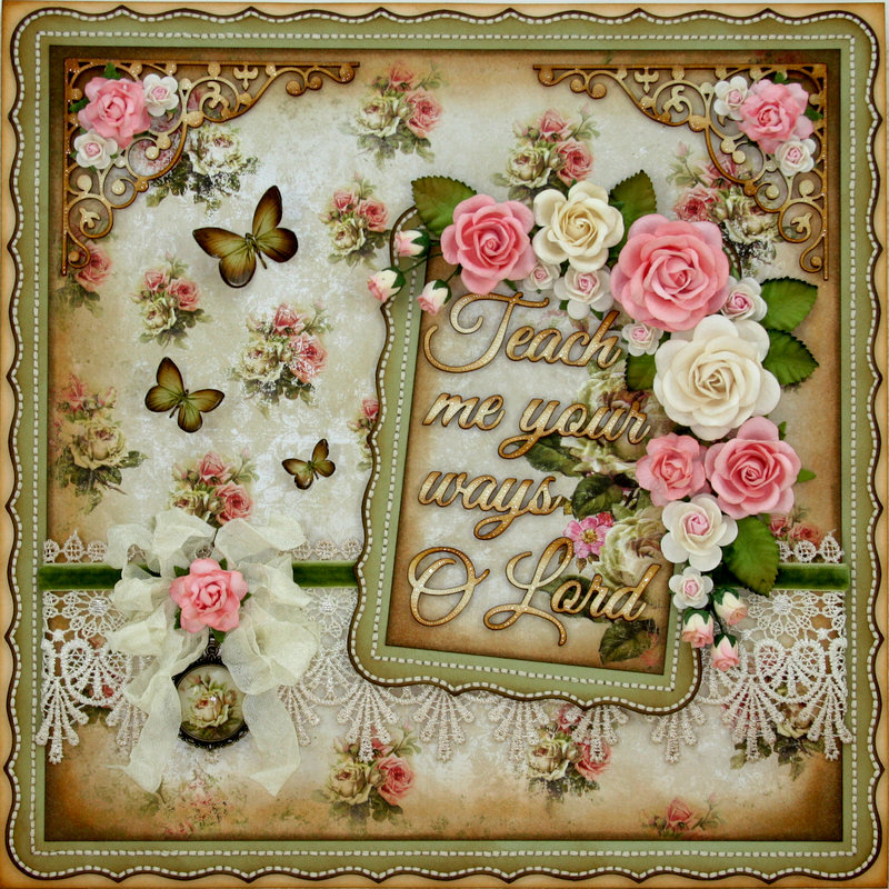 """Teach Me Your Ways O Lord"" 12x12 Wall Hanging using STTG Chipboard & ""House of Roses""!!"