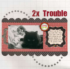 2 x Trouble