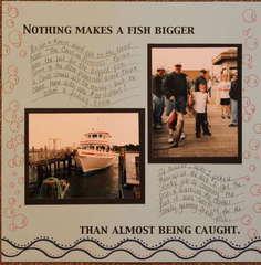 Nothing makes  a fish bigger...
