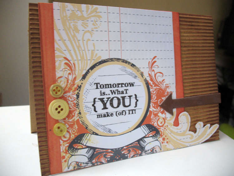 Tomorrow is what you make of it Card