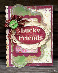 Lucky to be Friends * Bo Bunny *