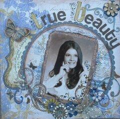 """""""True Beauty""""- My mom"""