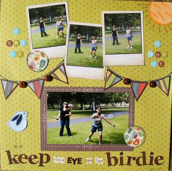 keep your eye on the birdie