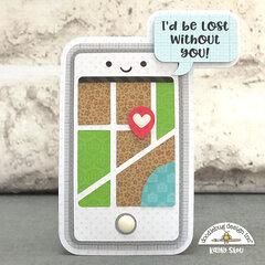Doodlebug Design | I'd Be Lost Without You Card