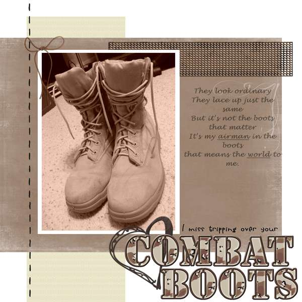 I miss tripping over your combat boots