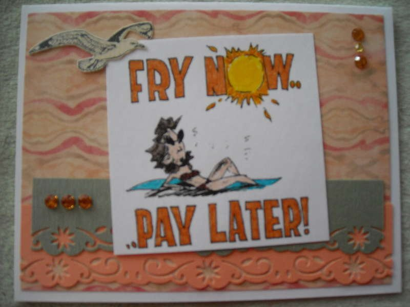 FRY NOW... PAY LATER!