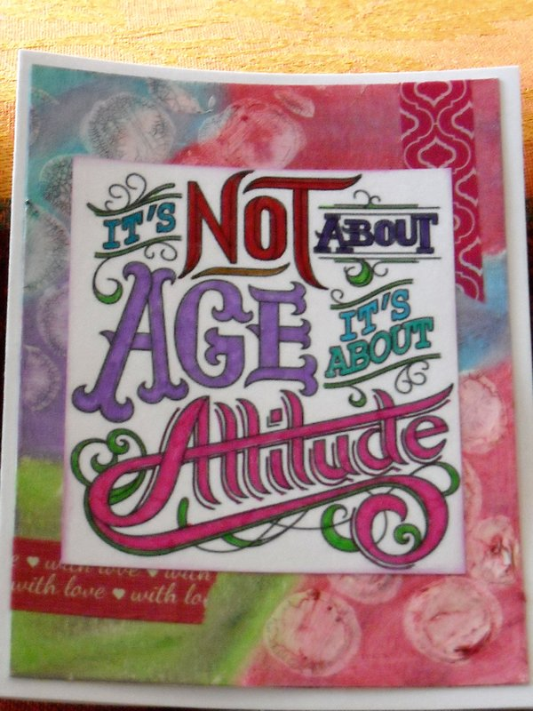 It's not about AGE it's about ATTITUDE