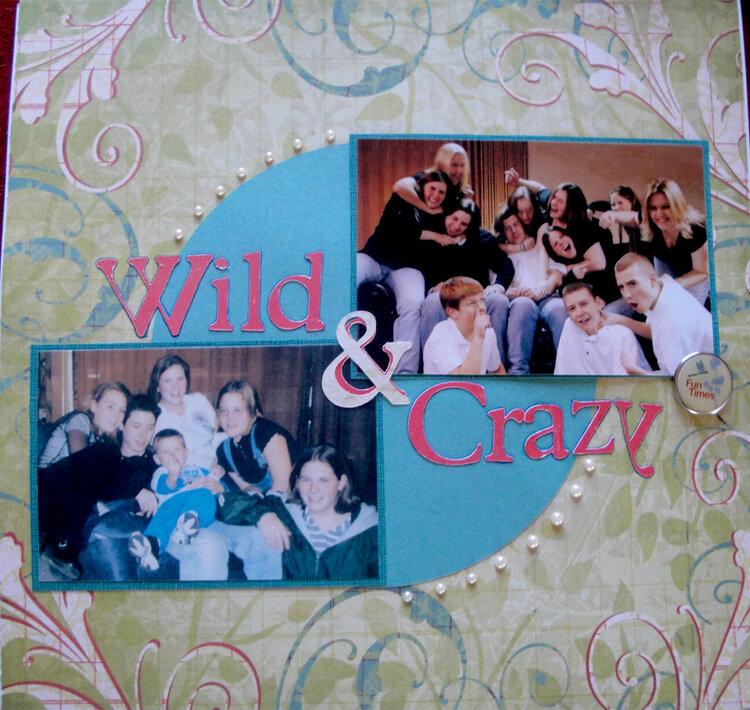 Wild & Crazy