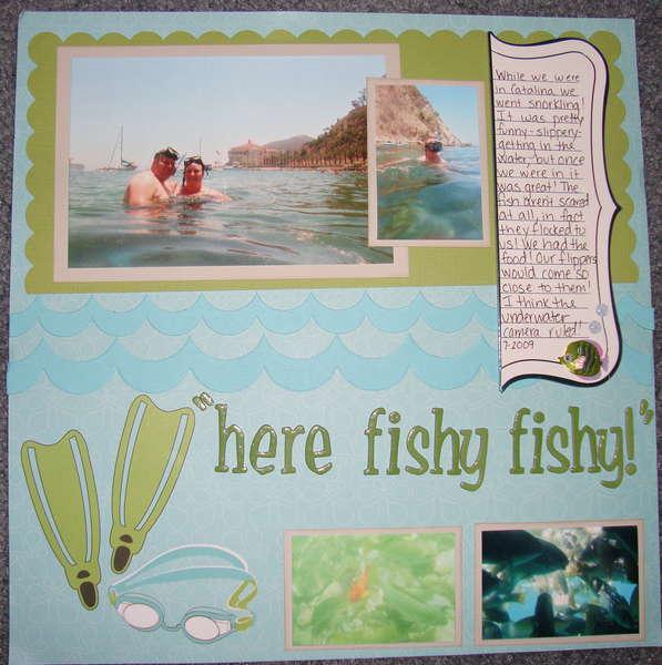 Here fishy fishy....