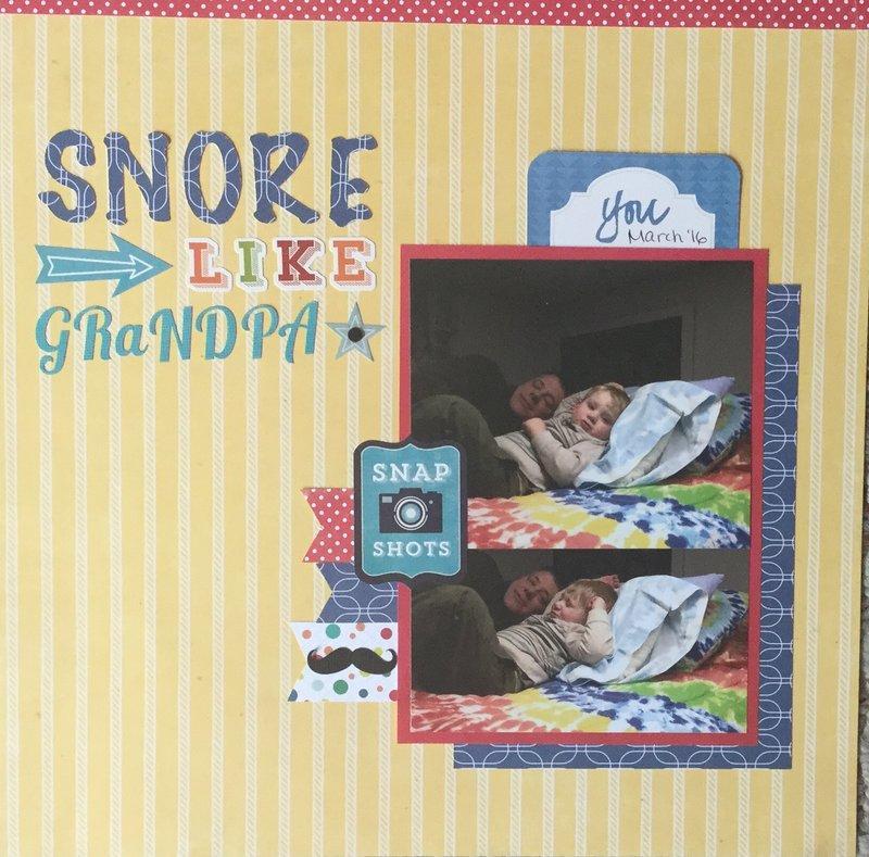 Snore like grandpa