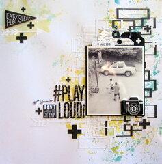 #Play Loud!