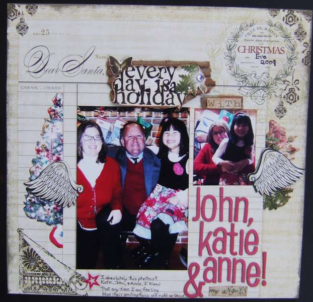 Every day is a holiday with John, Katie & Anne!