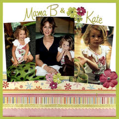 Mama B & Kate