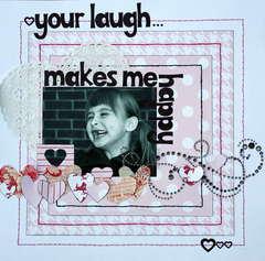 Your Laugh... Makes Me Happy